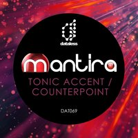 Tonic Accent / Counterpoint — Mantira
