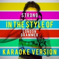 Strong (In the Style of London Grammer) - Single — Ameritz Top Tracks