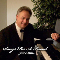 Songs for a Friend — JD Miller