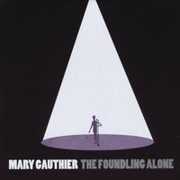 The Foundling Alone — Mary Gauthier