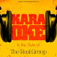 Karaoke - In the Style of the Real Group - Single — Ameritz Spanish Instrumentals