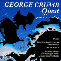 George Crumb Edition, Vol. 2 — Susan Narucki, Speculum Musicae, William Purvis, David Starobin, Donald Sinta