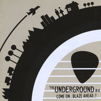 The Underground #4 Come On...Blaze Ahead..! — сборник