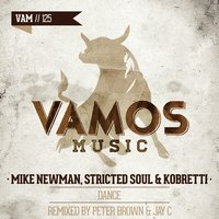 Dance — Mike Newman, Stricted Soul, Kobretti