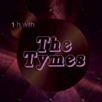 One Hour With The Tymes — The Tymes