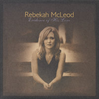 Evidence of His Love — Rebekah McLeod