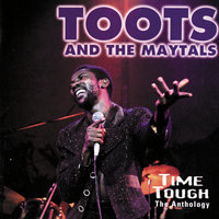 Time Tough: The Anthology — Toots & The Maytals