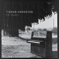 For Gyumri — Tigran Hamasyan