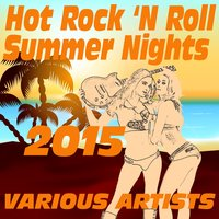 Hot Rock 'N Roll Summer Nights 2015 - (Sixties Revival) — сборник