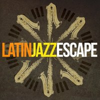 Latin Jazz Escape — Erotic Massage Ensemble, Buena Vista Cuban Players, The Latin Party All Stars, Buena Vista Cuban Players|Erotic Massage Ensemble|The Latin Party All Stars