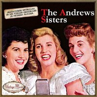 Canciones Con Historia: The Andrews Sisters — The Andrews Sisters