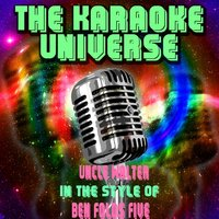 Uncle Walter [In the Style of Ben Folds Five] — The Karaoke Universe