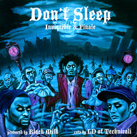 Don't Sleep — Black Milk, Finale, Invincible, LD of Technicali