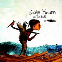 H-Wing — Kevin Hearn And Thin Buckle, KEVIN HEARN, Thin Buckle