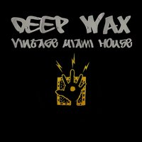 E-Sa Records Presents Deep Wax: Vintage Miami House, Vol. 1 — сборник