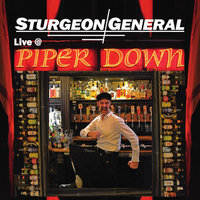 Live At Piper Down — Sturgeon General