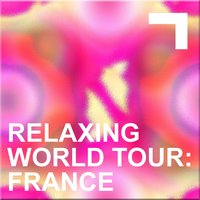 Relaxing World Tour: France — сборник
