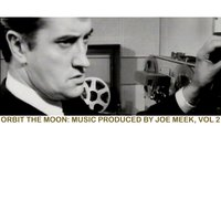 Orbit Around the Moon: Music Produced by Joe Meek, Vol. 2 — сборник