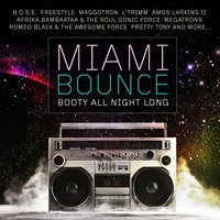 Miami Bounce - Booty All Night Long — сборник