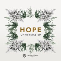 Hope - Christmas EP — Celebration Church