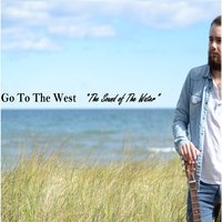 The Sound of the Water — Go to the West