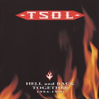 Hell And Back Together 1984 - 1990 — T.S.O.L.