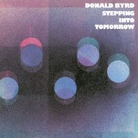 Stepping Into Tomorrow — Donald Byrd