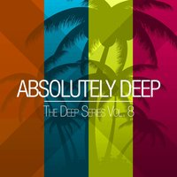 Absolutely Deep - The Deep Series, Vol. 8 — сборник