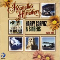Ilocandia's Hitmakers, Vol. 3 — Harry Corpuz & Singers