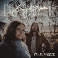 Train Wreck — Brooke McClymont, Adam Eckersley, Adam Eckersley & Brooke McClymont