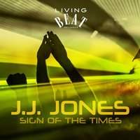Sign of the Times — J.J. Jones