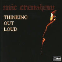 Thinking Out Loud — Mic Crenshaw
