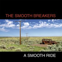 A Smooth Ride — The Smooth Breakers