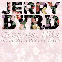 Greatest Hits of the Steel Guitar Master — Jerry Byrd