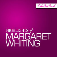 Highlights of Margaret Whiting — Margaret Whiting