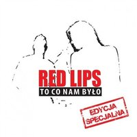 To co nam było — Red Lips