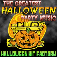 The Greatest Halloween Party Music — Halloween Hit Factory