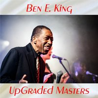 UpGraded Masters — Ben E King