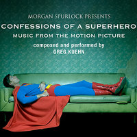 Confessions of a Superhero - Music from the Motion Picture — Greg Kuehn