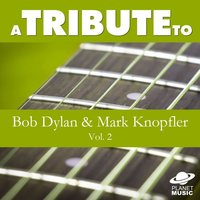 A Tribute to Bob Dylan and Mark Knopfler, Vol. 2 — The Hit Co.
