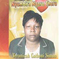Nyumbira Ngoro Theru — Veronica Gathoni Simon