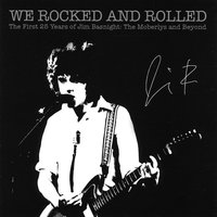 We Rocked and Rolled (The First 25 Years of Jim Basnight: The Moberlys and Beyond) — Jim Basnight