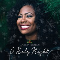O Holy Night — Latricia Robinson