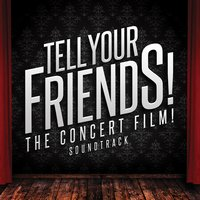 Tell Your Friends! The Concert Film! Soundtrack — сборник