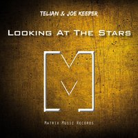 Looking at the Stars — Telian, Joe Keeper, Telian, Joe Keeper