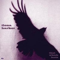 That Which Lasts — Ilona Harker