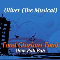 Food Glorious Food — Oliver (The Musical)