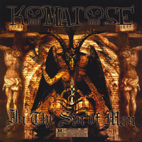 In the Sin of Man — Komatose