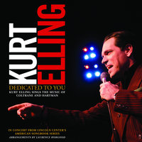 Dedicated To You: Kurt Elling Sings The Music Of Coltrane And Hartman — Kurt Elling