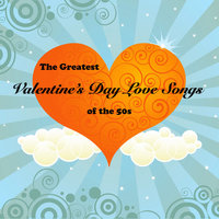 The Greatest Valentine's Day Love Songs of the 50's — Don Cornell